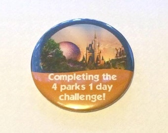 "Walt Disney World Magic Kingdom, Epcot, Hollywood Studios, Animal Kingdom ""Completing The 4 Parks 1 Day Challenge!"" Celebration Button/Badge"