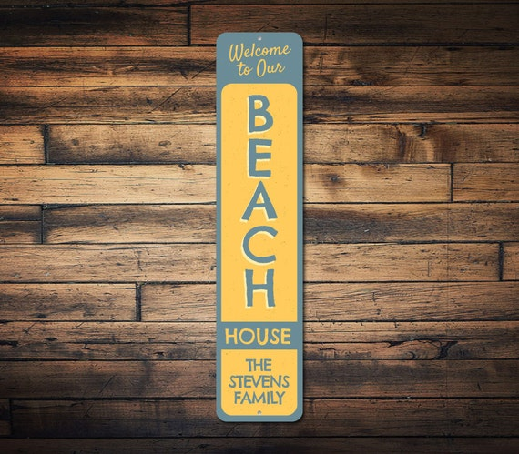 Welcome To Our Beach House Sign: Welcome To Our Beach House Vertical Sign Custom Family Name