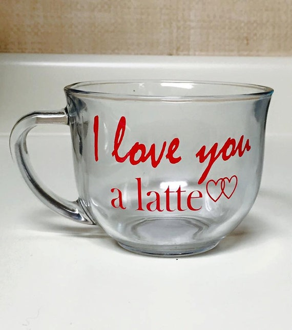 Items Similar To I Love You A Latte Coffee Cup On Etsy
