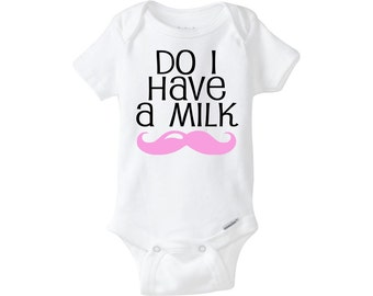 Do I have a Milk Mustache Onesie ® Cute and Funny Milk Moustache Onsie ® Baby Boy or Baby Girl Pink Mustache Onsie ®