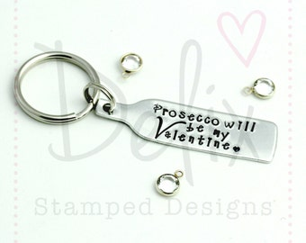Prosecco keyring, anti valentines gift, hand stamped keyring, valentine gift