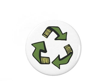 Recycle Symbol -  Badge Pin /Magnet - Earth Friendly - Eco - Upcycling - Recycling