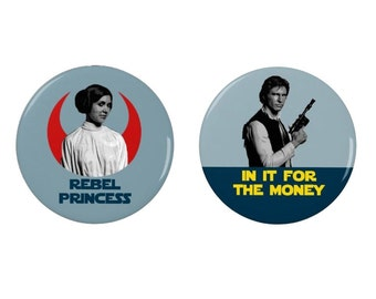 Han Solo and Princess Leia Badge/Magnet Set  - Star Wars Badges - Rebel Princess - In it for the Money