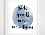 Blue Kid you will move, Printable art, Typography Art, Dr Seuss Quote,Blue Watercolor Art Print, Inspirational Quote, Motivational Quote