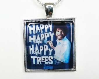 Bob Ross Happy, happy, happy trees pendant necklace or keychain(you choose)
