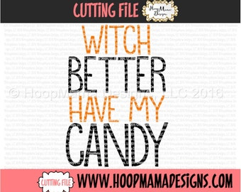 Witch Better Have My Candy 2nd Version SVG DXF eps and png Files for Cutting Machines Cameo or Cricut - Adult Halloween