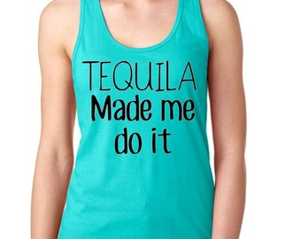 Tequila Made Me Do It - Raceback Tank Top