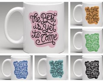 The best is yet to come mug|Wedding mug|Engagement mug|Motivational mug|Encouragement Mug|Engagement gift|New job gift|New job mug|Well done