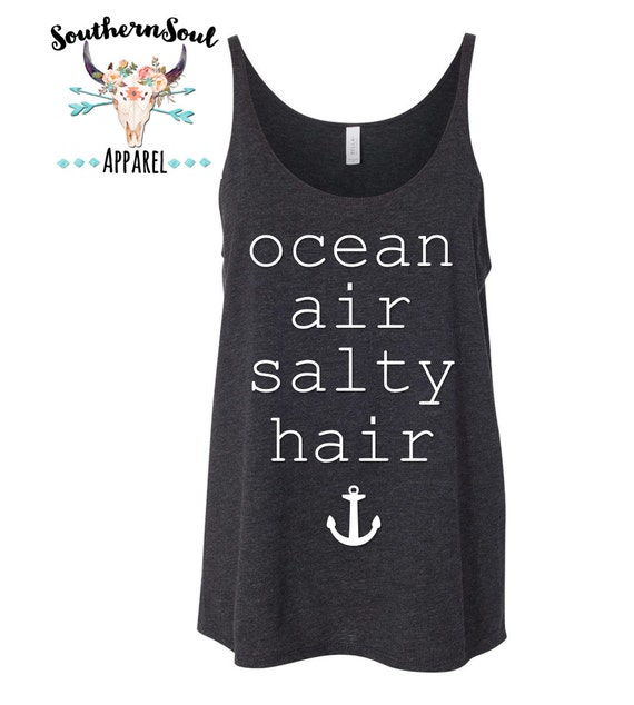 Ocean Air Salty Hair Slouchy Tank, Country Tank Top, Southern Tank Top, Country Shirt, Country Concert Tank
