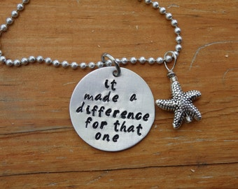 """Hand Stamped Necklace """"It made a difference for that one"""", Charm Necklace Adoption jewelry,  Starfish Poem"""