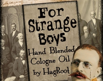 FOR STRANGE BOYS- You Pick the Size and Scent- Cologne and Anointing Oils-Hand Blended by HagRoot