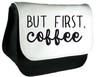 But First, Coffee Statement Pencil Case Or Clutch Purse Make Up Bag