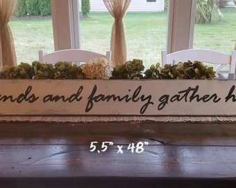Friends and Family Gather Here Sign,  Hand Painted Sign, Dining Sign, Wood Sign, Farmhouse Decor,Distressed Sign, Country Decor, Rustic Sign