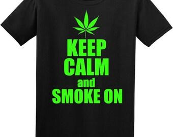 Keep Calm and Smoke On 420 Custom Printed Shirts S M L XL