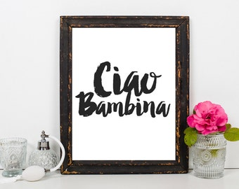 Ciao Bambina Print. Italian Baby Print. Baby Girl Print. Hi Baby Girl. Hi Baby. Italian Baby. Italian Babyshower. Ciao. Bambina. Italia