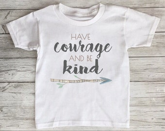 Have Courage And Be Kind Toddler Tshirt Baby Onesie