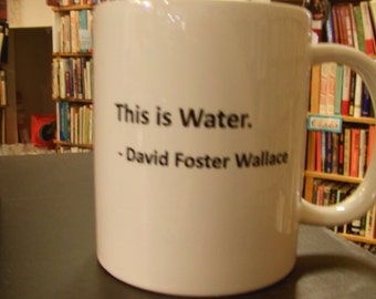 Caffeinated Classics: David Foster Wallace This is Water Literary Book Mug