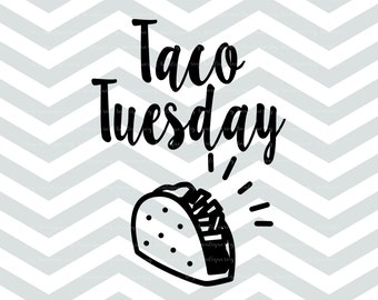 Taco SVG File, SVG Cut File, Taco Tuesday, Cricut, Quote Overlay, Vinyl, Funny File, Cutting File, PNG, Silhouette, Clip Art, Vector