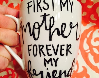 First My Mother Forever My Friend Hand Painted Coffee Mug