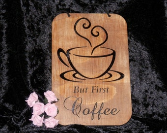 Coffee Sign - But First Coffee