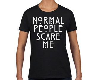 Normal People Scare Me Fashion Women's T-Shirt