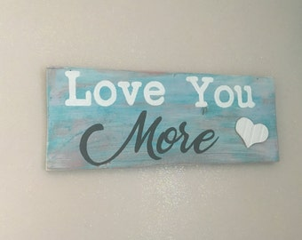 Love You More wood wall sign