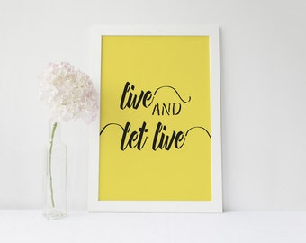 Live and Let Live print Motivational Typographic print Wall decor Home art Inspirational quote Scandinavian Black and Yellow Room poster