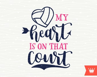 My Heart Is On That Court Volleyball SVG Decal Cutting File Volleyball Mom T-Shirt Iron On Transfer for Cricut Explore, Silhouette Cameo