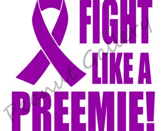 Fight Like A PREEMIE! Vinyl Decal