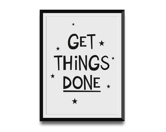 Get Things Done, Motivational Nursery Wall Art, Kids Bedroom Print, Original typography, black and white, nursery print, instant download