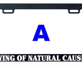 Dying die wimps natural causes funny assorted license plate frame