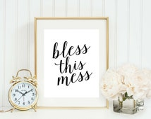 Printable Quote - Gallery Wall Decor - Kitchen Sign - Laundry Room Sign - Apartment Decor - Printable Download - Bless This Mess Print