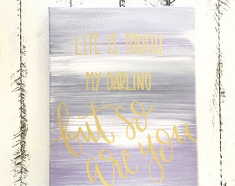 Life Is Tough My Darling But So Are You - Canvas | Painting | Hand Painted | Purple Canvas | Nursery Art | Nursery Decor | Little Girls Room