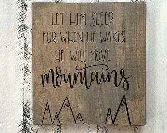 Let Him Sleep - Wood Sign | Custom Wood Sign | Nursery Sign | Nursery Decor | Mountains | Hand Painted Sign | Hand Painted | Home Decor
