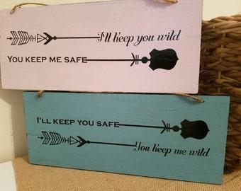 I'll keep you wild, you keep me safe
