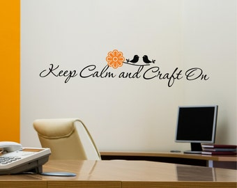 Keep Calm and Craft On, Wall Decal, Birds, Flower, Keep Calm,  fun, Vinyl Decal, Scrapbook, Craft Room