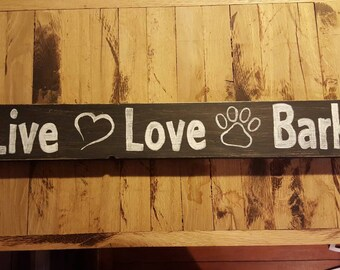 Live, love, bark sign