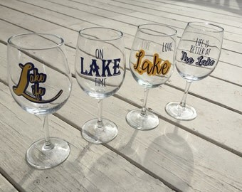 Set of 4 Lake wine glasses, custom lake glassware, lake life, life is better at the lake, lake house decor, lake house