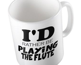 I'D Rather be Playing The Flute Joke mug