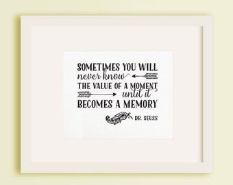 Instant Download - Sometimes you will never know the value of a moment until it becomes a Memory - 8x10 - canvas look - black & white