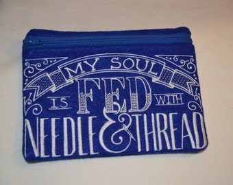 My Soul Is Fed With Needle and Thread Zipper Bag