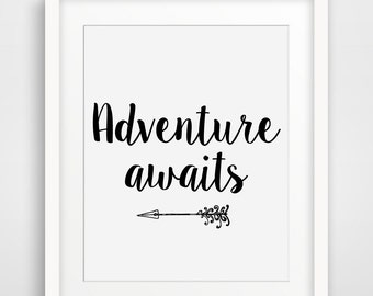 Adventure Awaits, Typography Art, Printable Art, Inspirational Poster, Arrow Print, Motivational Quote Print, Black and White Home Decor