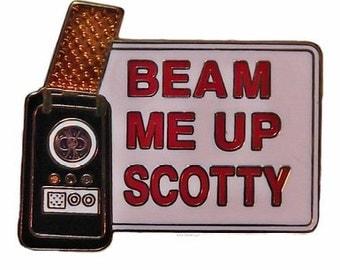 """Star Trek Series """"Beam me Up Scotty"""" Pin"""