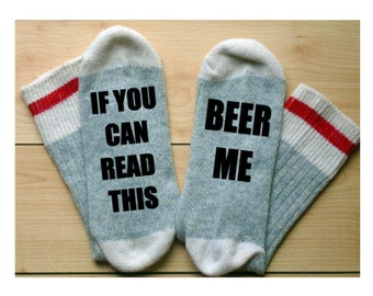 Beer Me , if you can read this,bring me a beer beer socks,funny saying socks, funny sock. gift for her, gift for him,