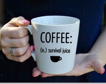 Coffee: (n.) Survival Juice Coffee Mug