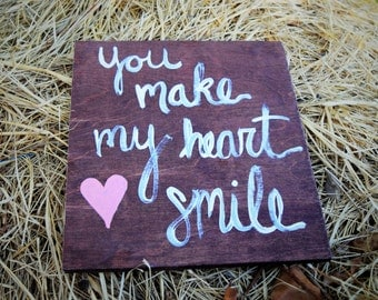 You make my heart smile reclaimed wood sign; wood wedding sign