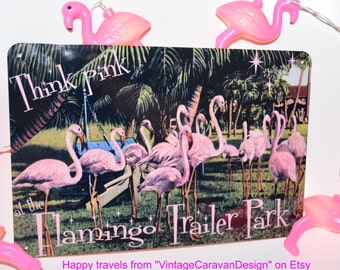 Think Pink at the FLAMINGO TRAILER PARK tin sign! vintage retro camper glamper art glamping caravan 50s style