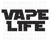 Vape Life Decal -- Permanent -- Vaping