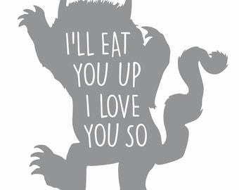 I'll EAT you up I LOVE you SO   Printable Art