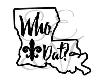 "LA State ""Who Dat?"" Digital Cut File// Instant Download// SVG// JPG// png// pdf// studio3"